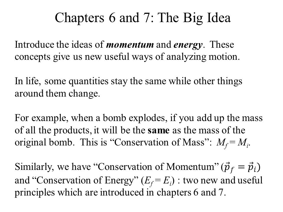 Chapters 6 and 7: The Big Idea