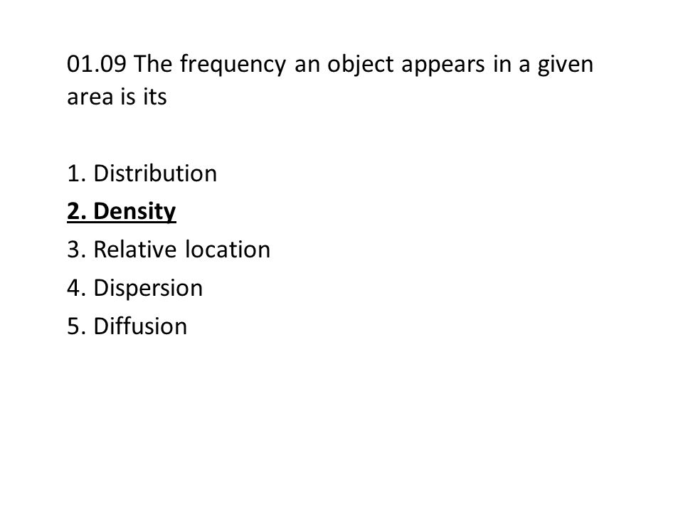 01.09 The frequency an object appears in a given area is its