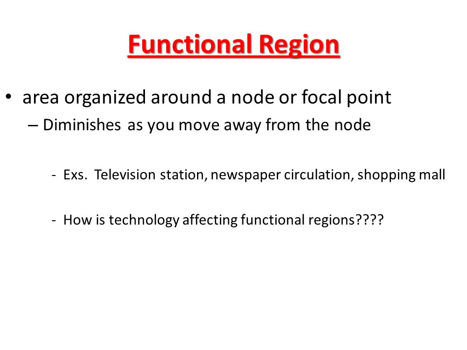 Functional Region area organized around a node or focal point