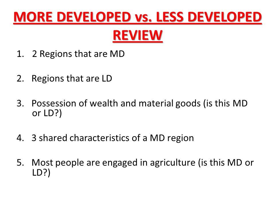 MORE DEVELOPED vs. LESS DEVELOPED REVIEW