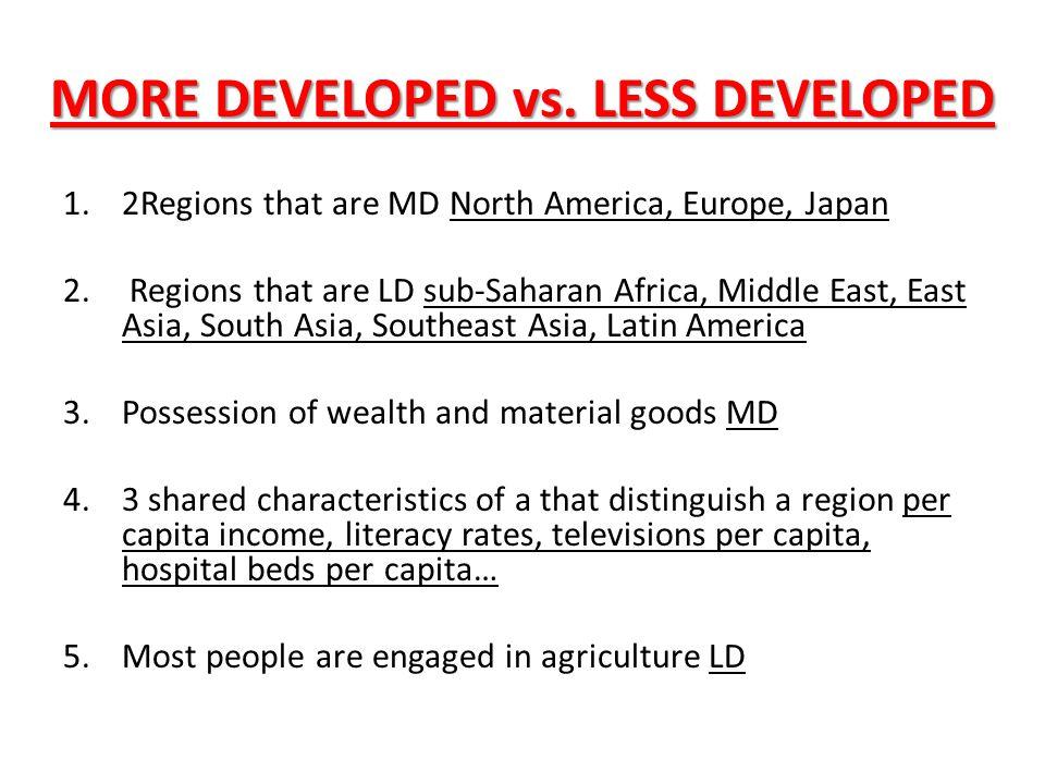 MORE DEVELOPED vs. LESS DEVELOPED