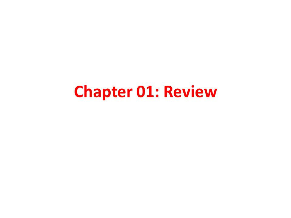 Chapter 01: Review