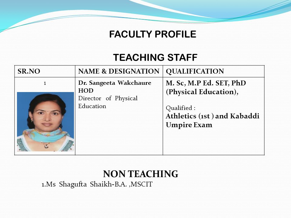 Faculty Profile Teaching staff NON TEACHING SR.NO NAME & DESIGNATION