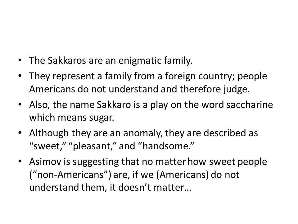 The Sakkaros are an enigmatic family.