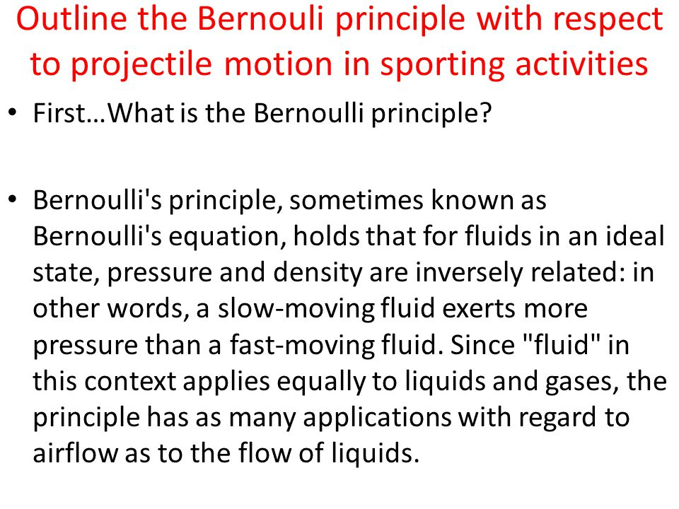 Outline the Bernouli principle with respect to projectile motion in sporting activities