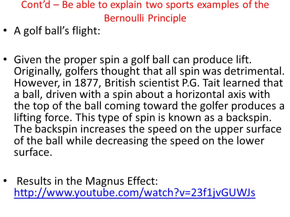 Cont'd – Be able to explain two sports examples of the Bernoulli Principle