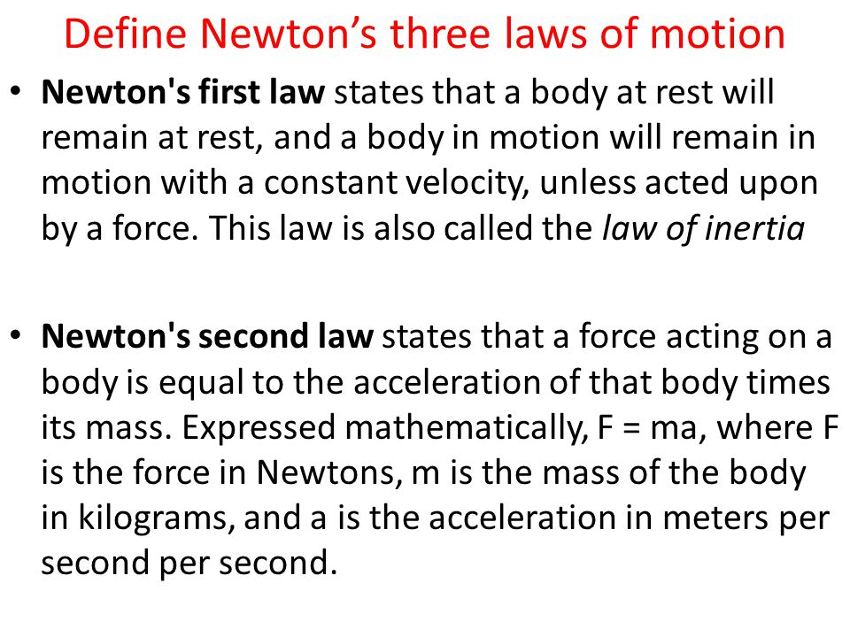 Define Newton's three laws of motion