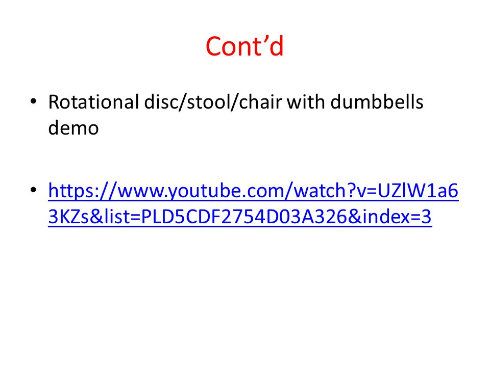 Cont'd Rotational disc/stool/chair with dumbbells demo