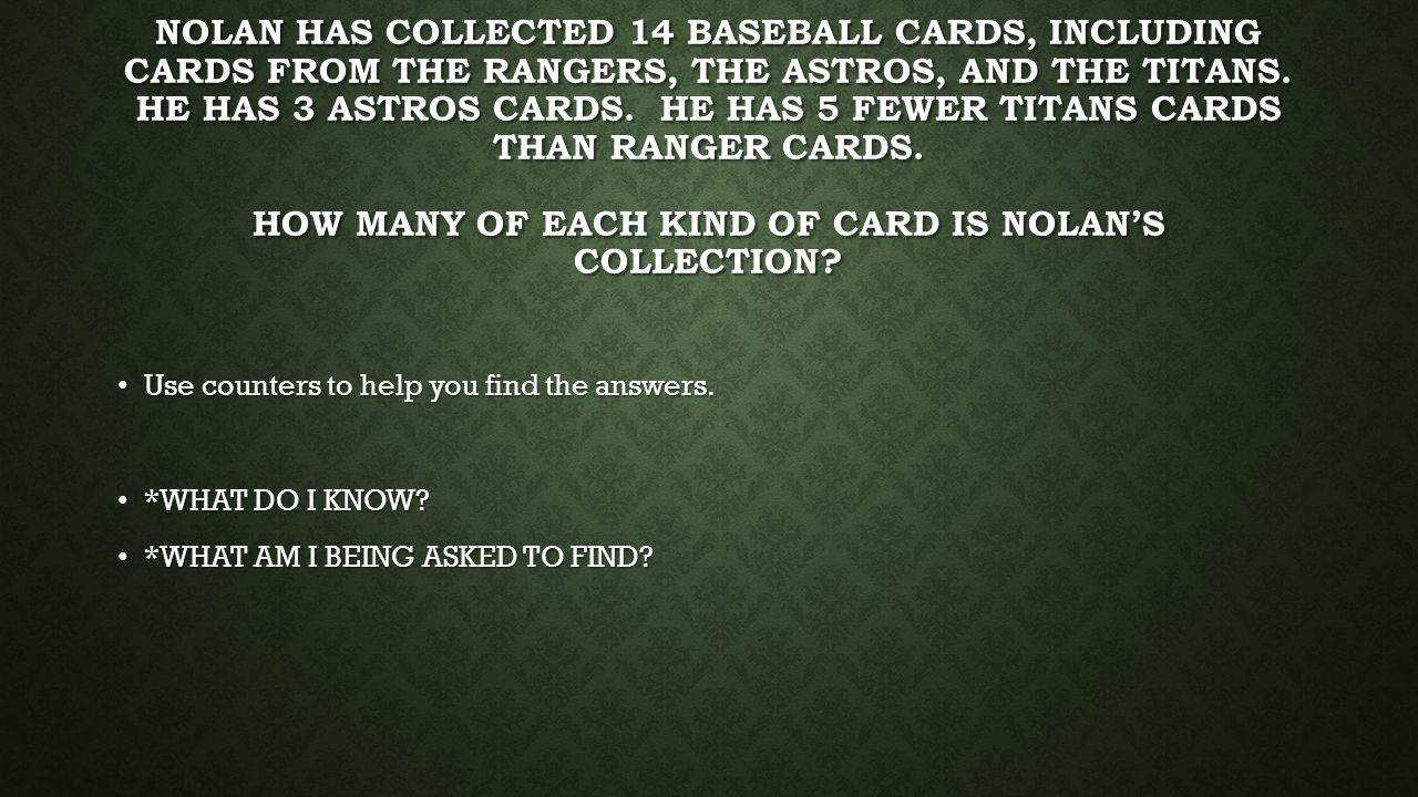 Nolan has collected 14 baseball cards, including cards from the rangers, the Astros, and the Titans. He has 3 Astros cards. He has 5 fewer Titans cards than ranger cards. How many of each kind of card is Nolan's collection