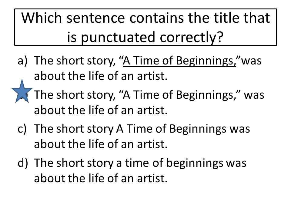 Which sentence contains the title that is punctuated correctly