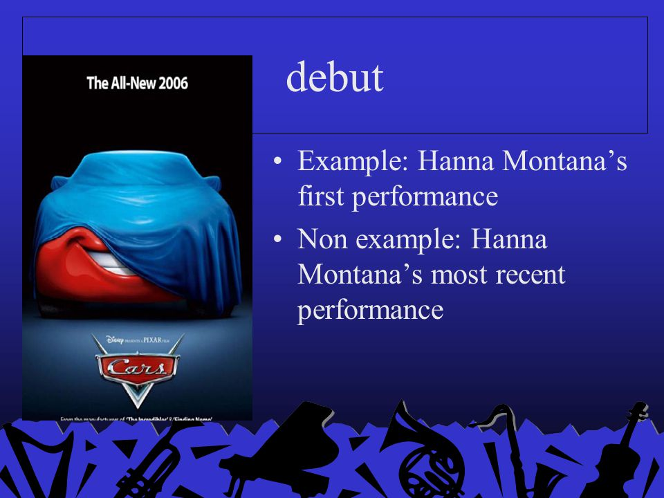 debut Example: Hanna Montana's first performance