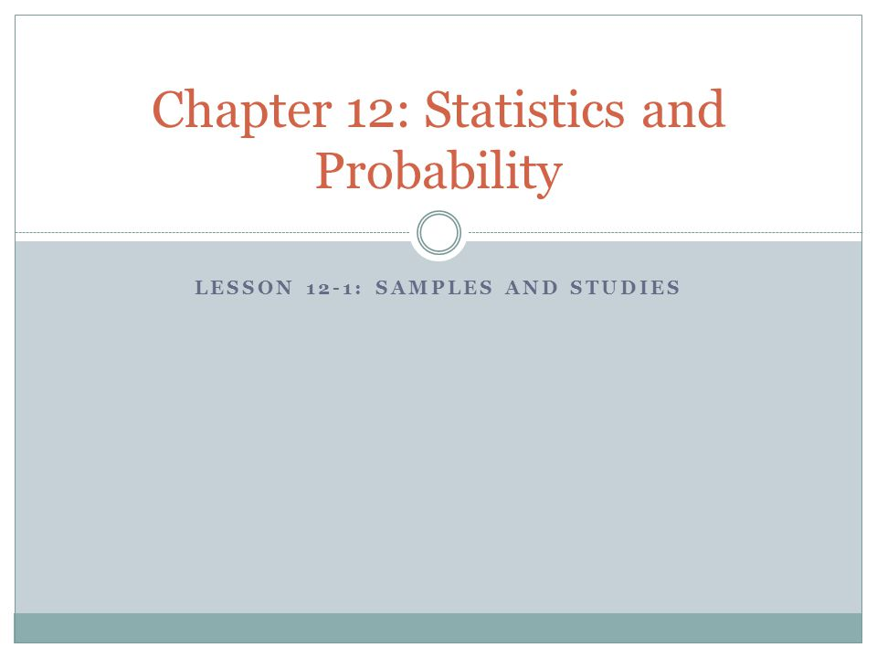 Chapter 12: Statistics and Probability