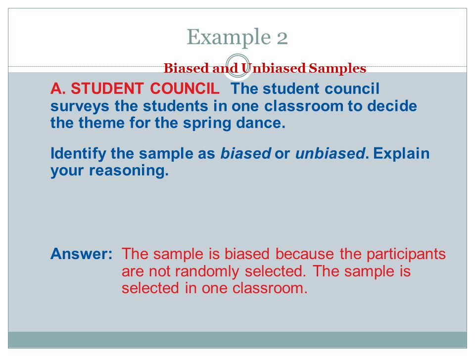 Example 2 Biased and Unbiased Samples.