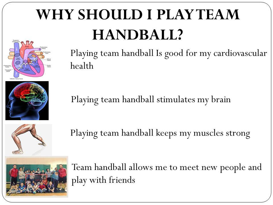 WHY SHOULD I PLAY TEAM HANDBALL