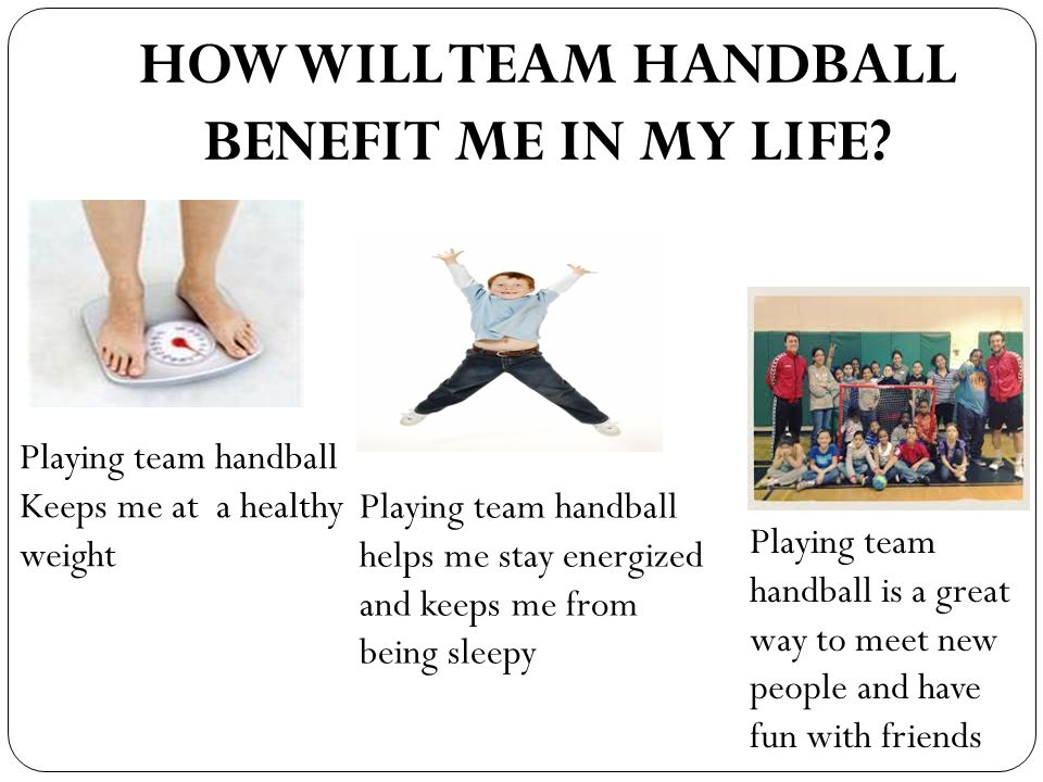 HOW WILL TEAM HANDBALL BENEFIT ME IN MY LIFE