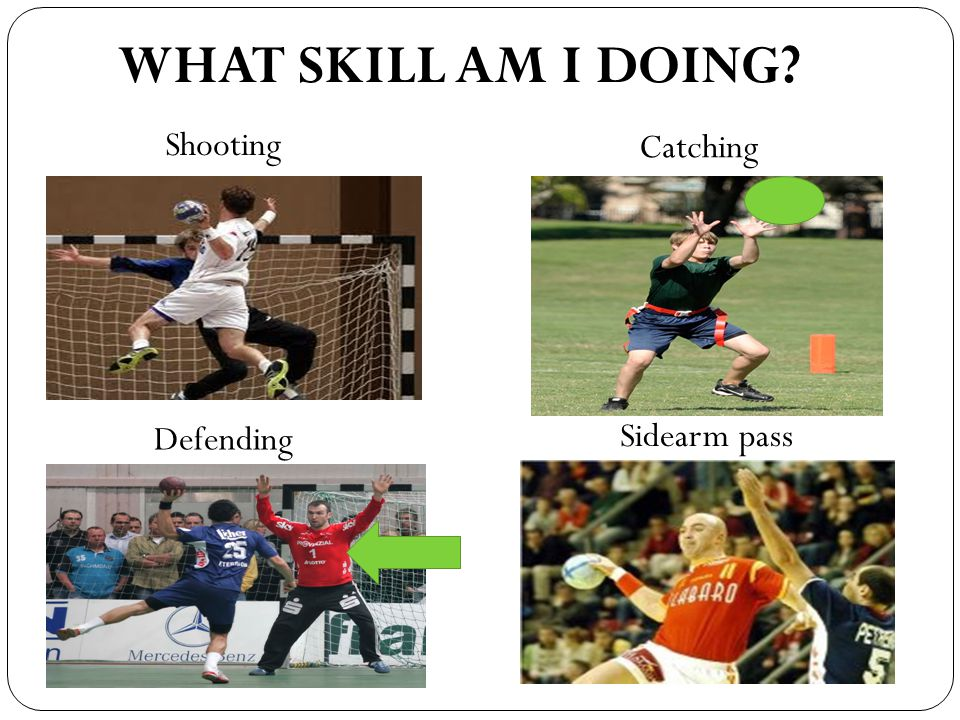 WHAT SKILL AM I DOING Shooting Catching Defending Sidearm pass