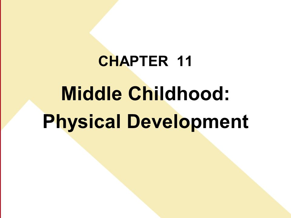 Middle Childhood: Physical Development