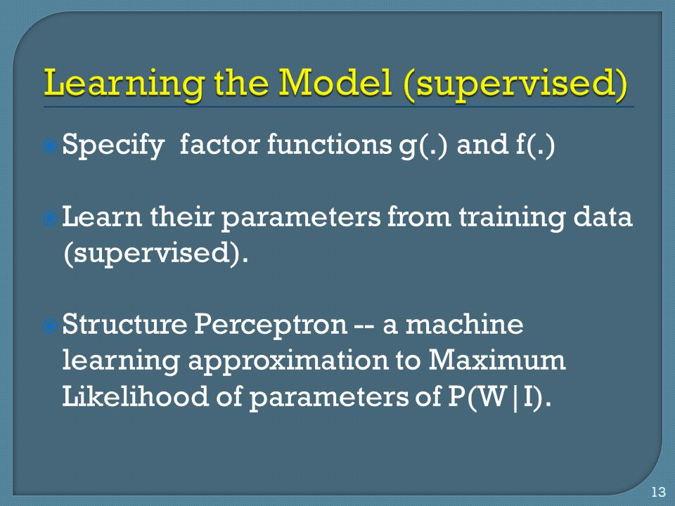 Learning the Model (supervised)