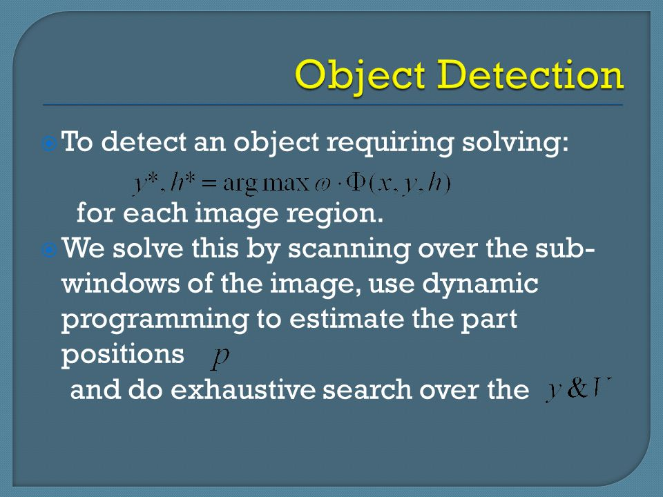 Object Detection To detect an object requiring solving: