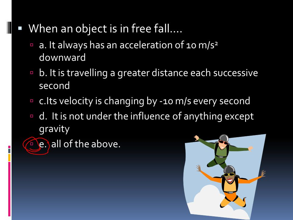 When an object is in free fall….