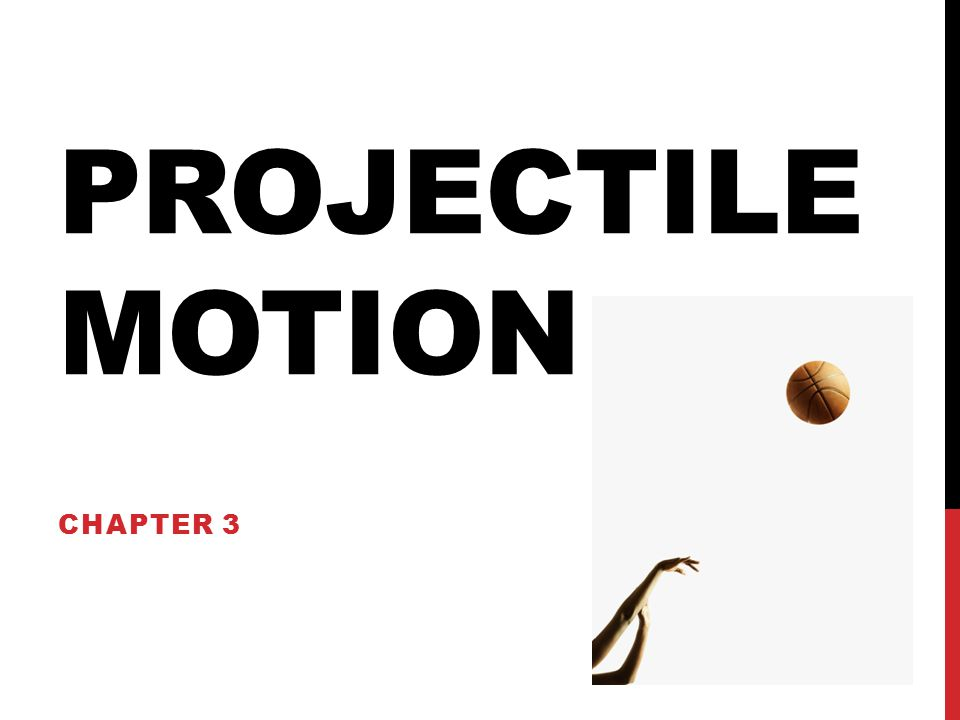 Projectile Motion Chapter 3