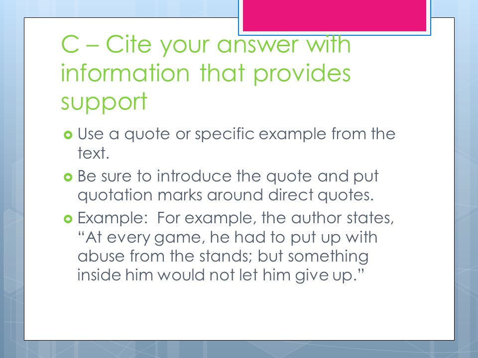 C – Cite your answer with information that provides support