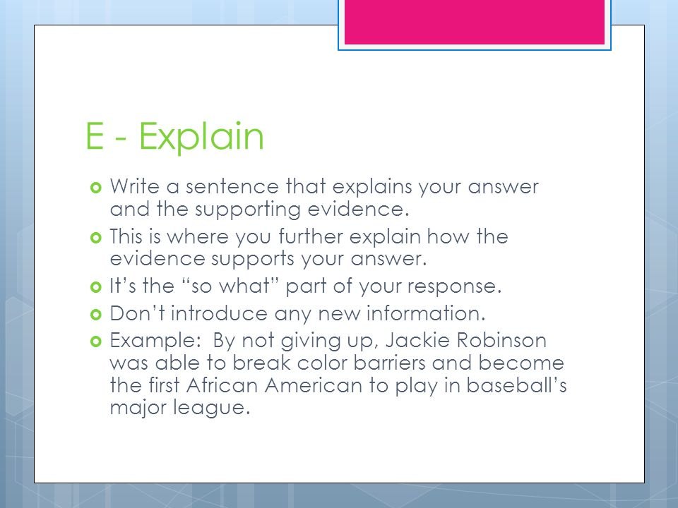 E - Explain Write a sentence that explains your answer and the supporting evidence.