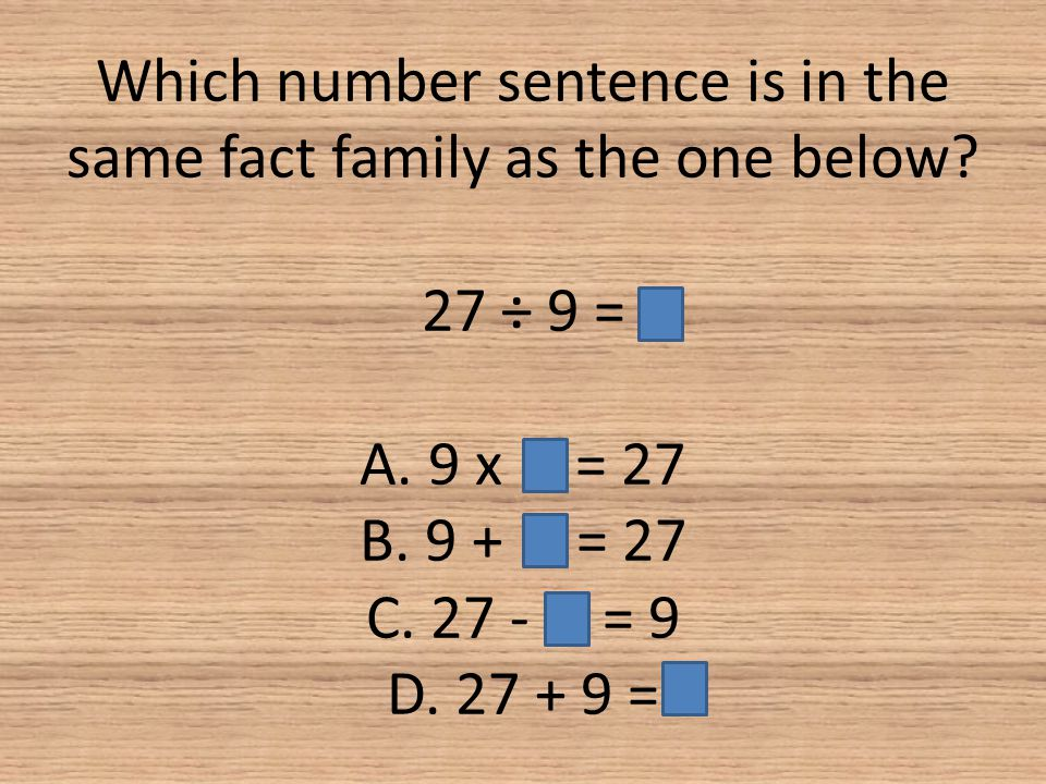 Which number sentence is in the same fact family as the one below