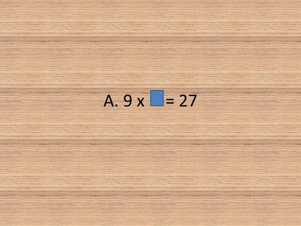 A. 9 x = 27