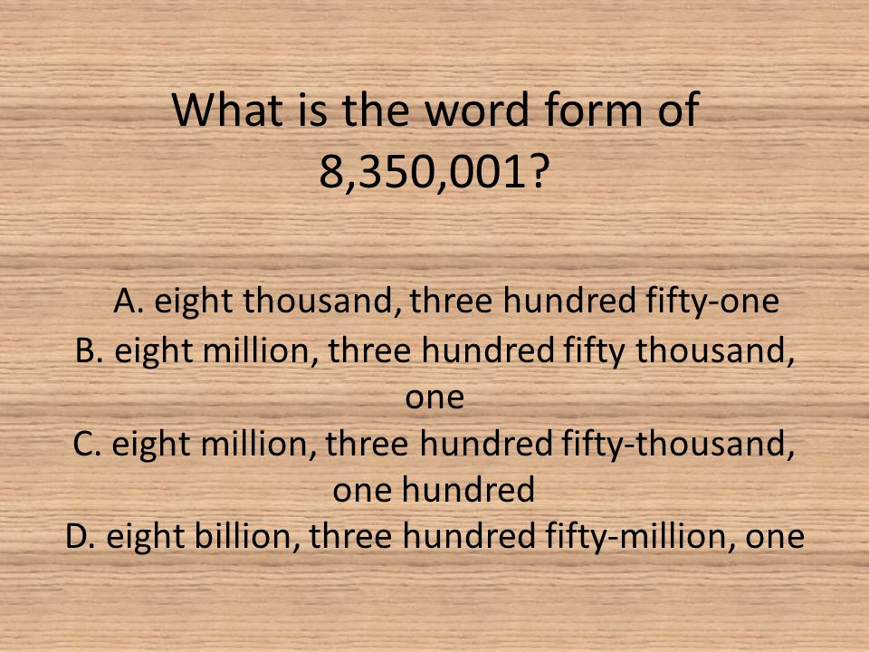 What is the word form of 8,350,001. A