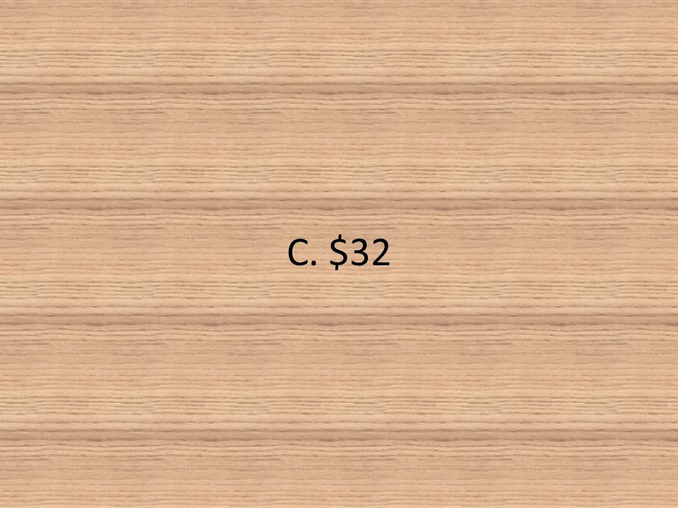 C. $32