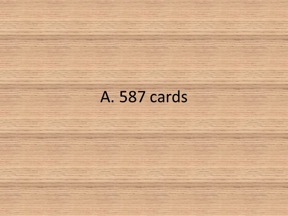 A. 587 cards