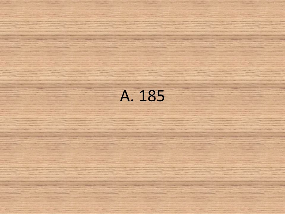 A. 185
