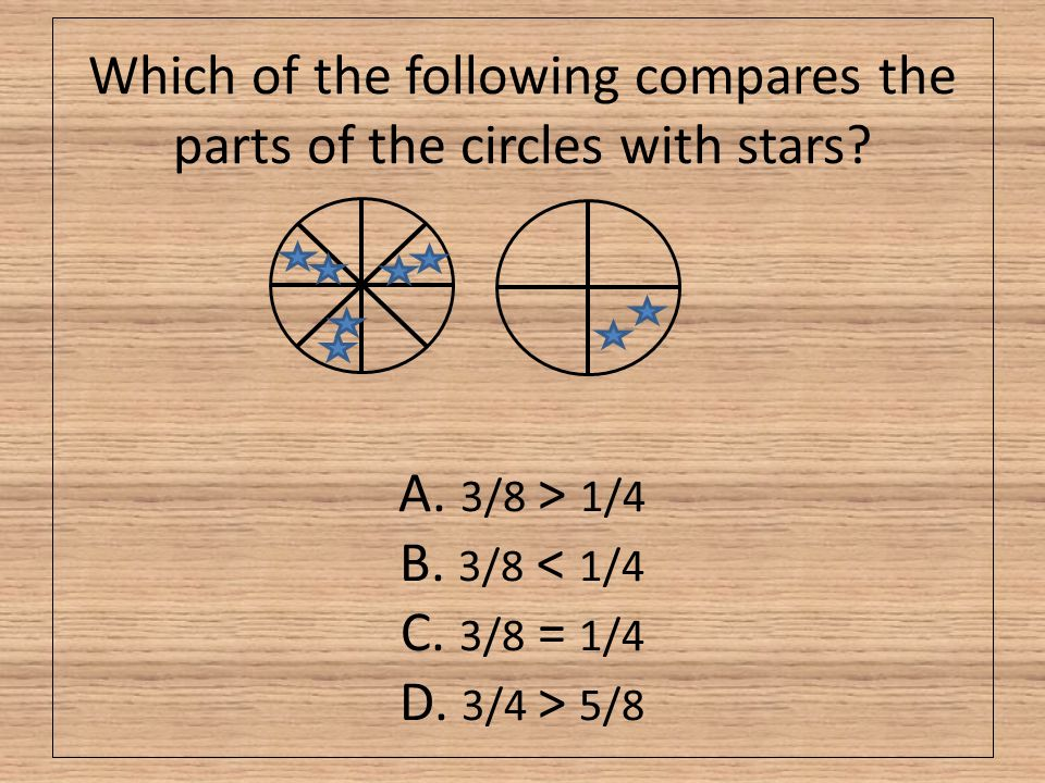 Which of the following compares the parts of the circles with stars. A