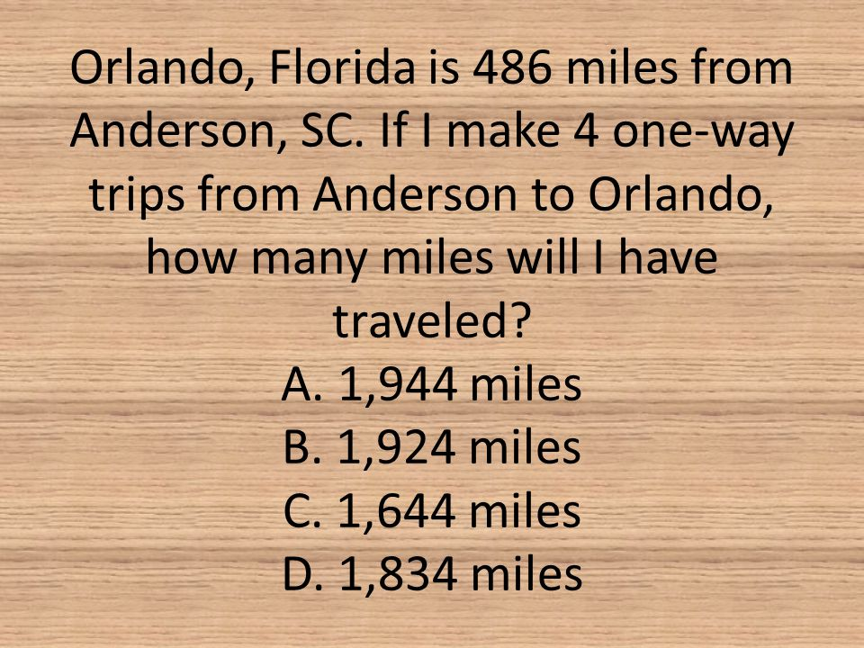 Orlando, Florida is 486 miles from Anderson, SC