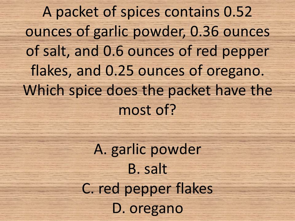 A packet of spices contains 0. 52 ounces of garlic powder, 0