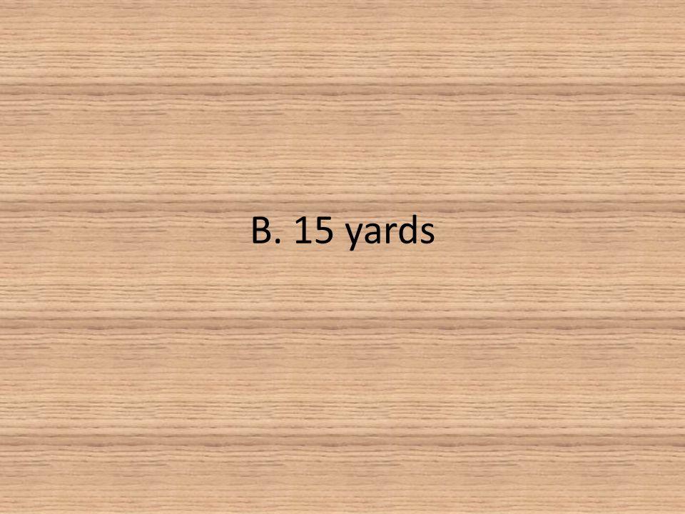 B. 15 yards
