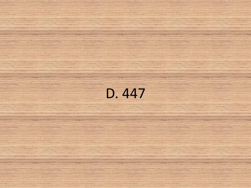 D. 447