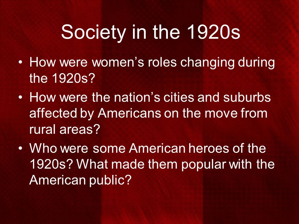 Society in the 1920s How were women's roles changing during the 1920s