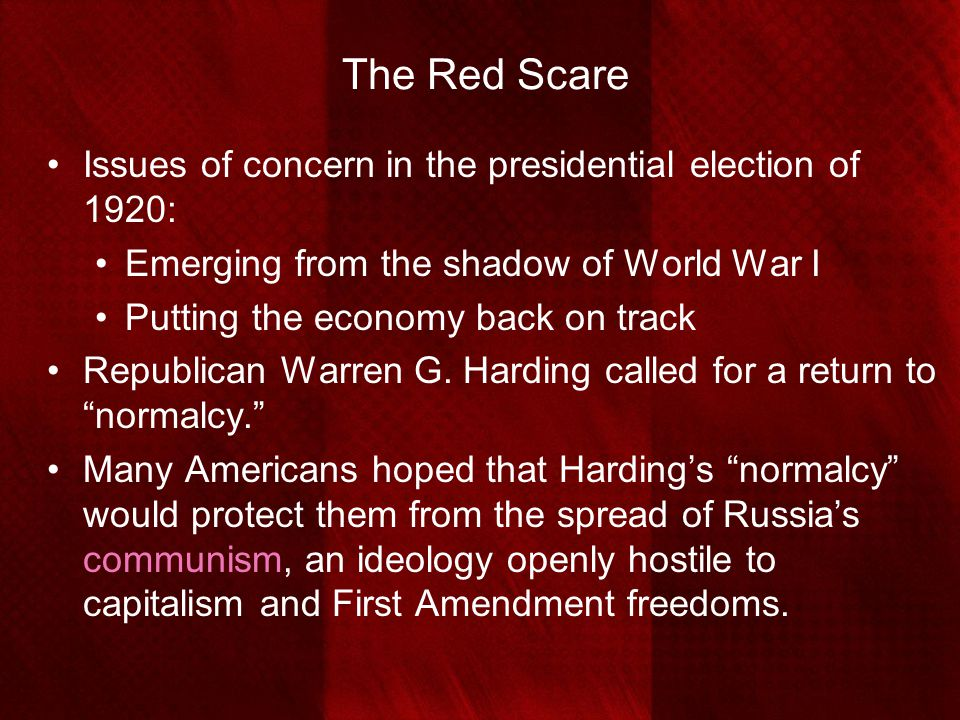 The Red Scare Issues of concern in the presidential election of 1920: