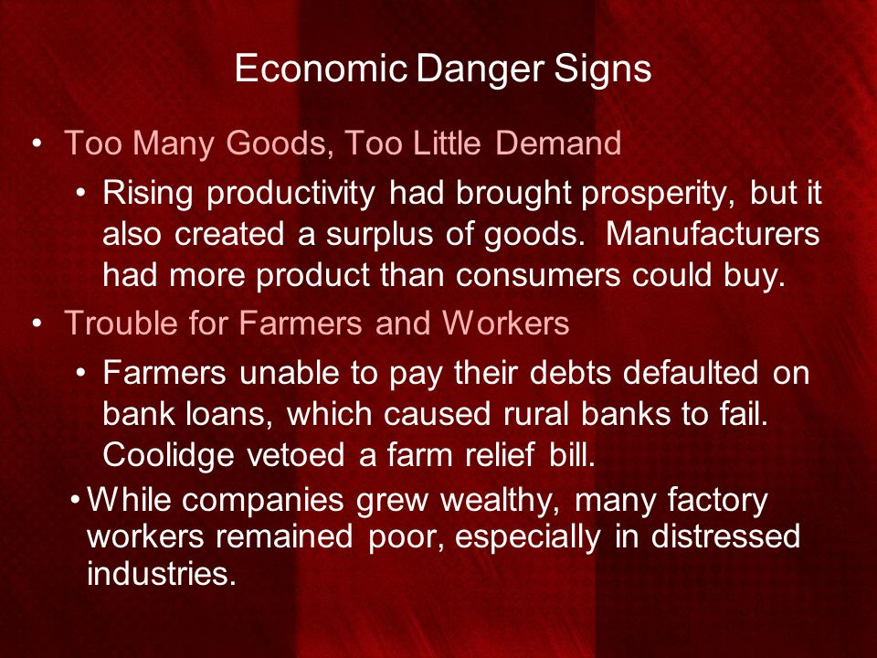 Economic Danger Signs Too Many Goods, Too Little Demand