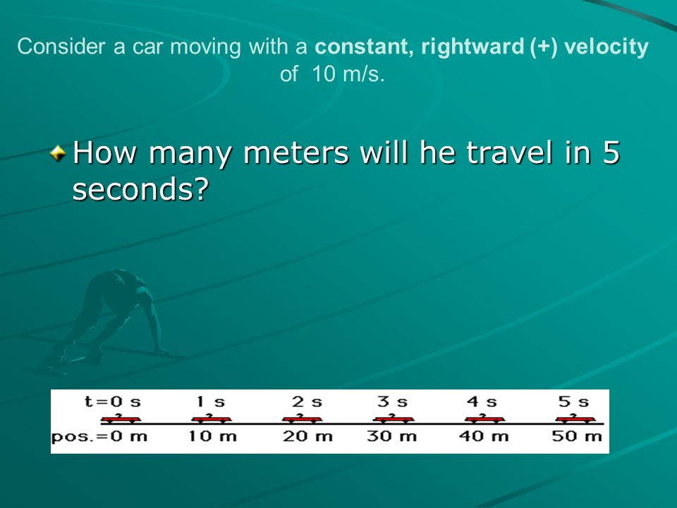 How many meters will he travel in 5 seconds