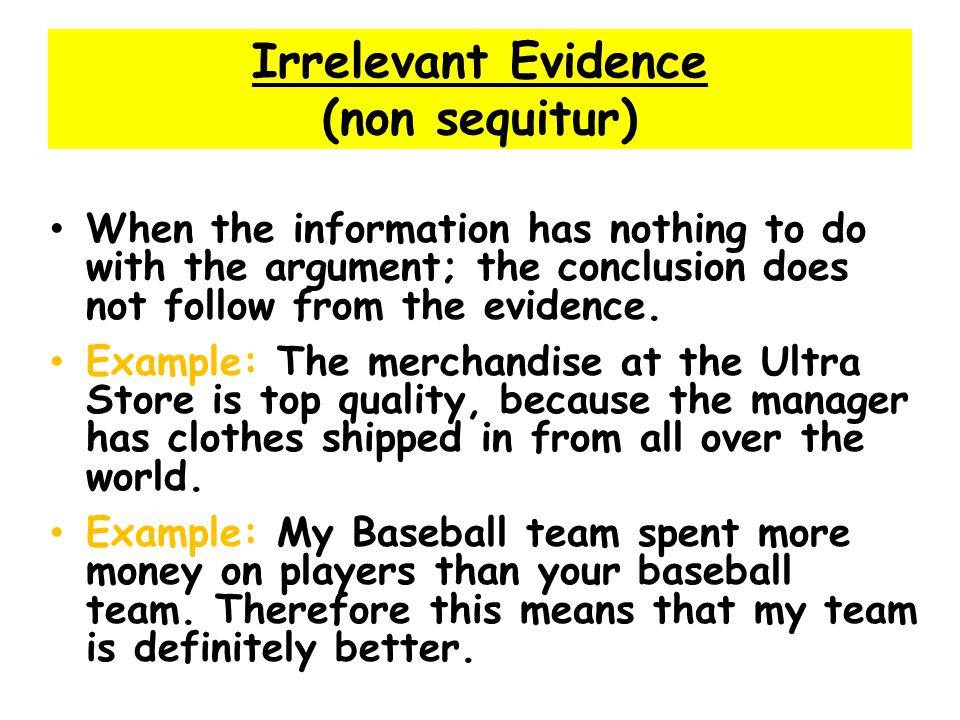 Irrelevant Evidence (non sequitur)