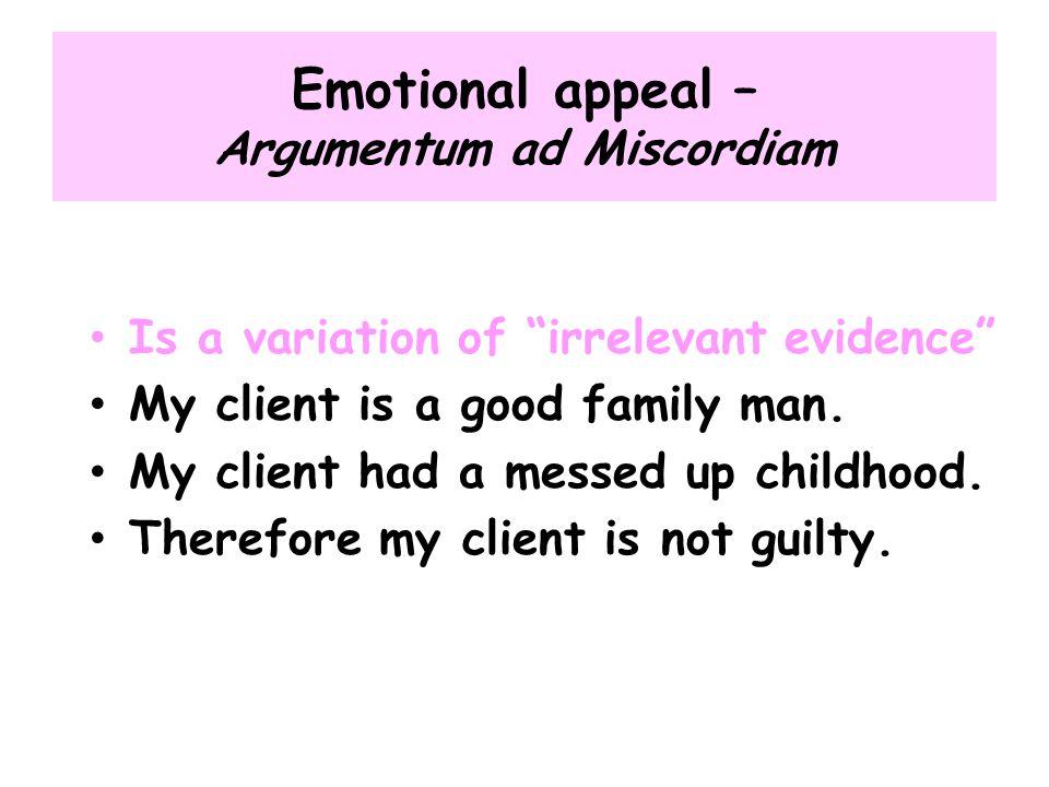 Emotional appeal – Argumentum ad Miscordiam