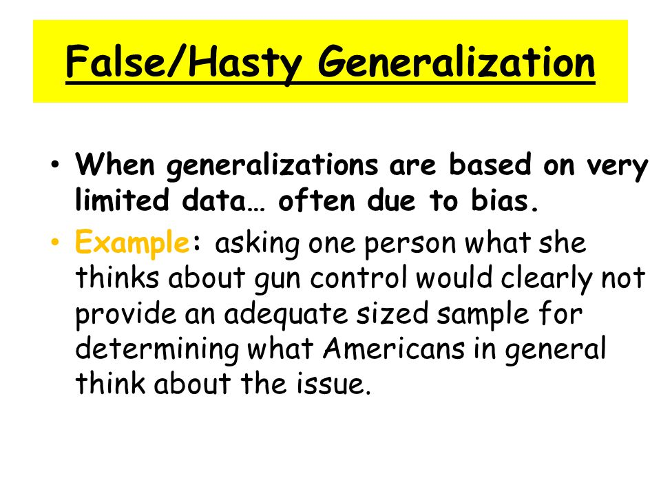 False/Hasty Generalization