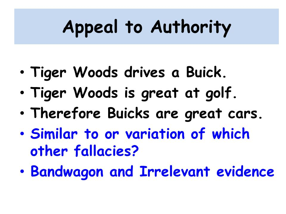 Appeal to Authority Tiger Woods drives a Buick.