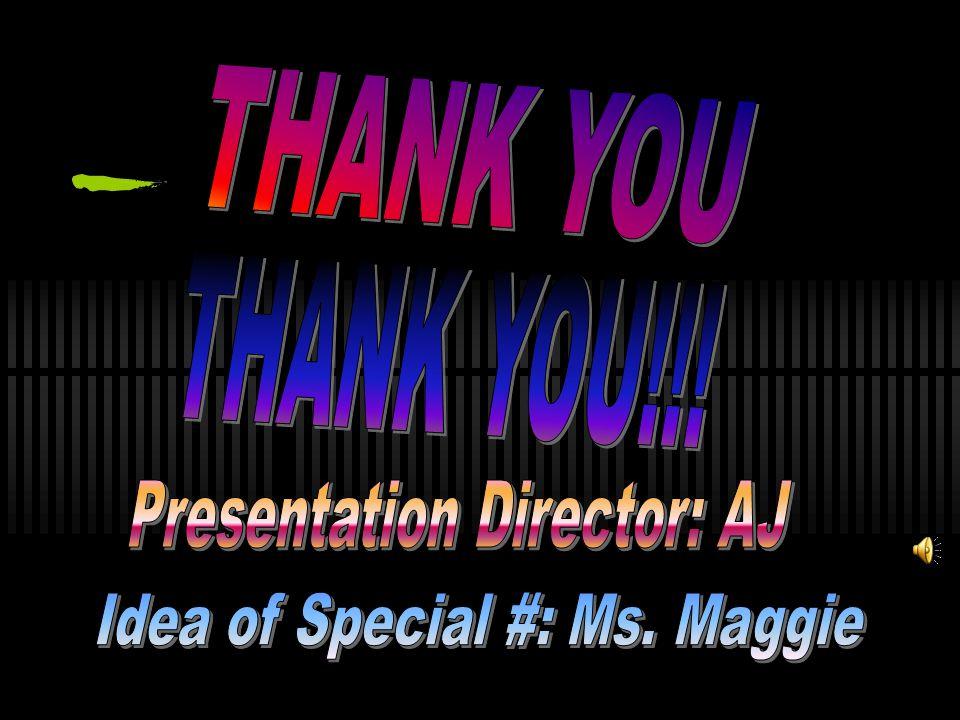 Presentation Director: AJ