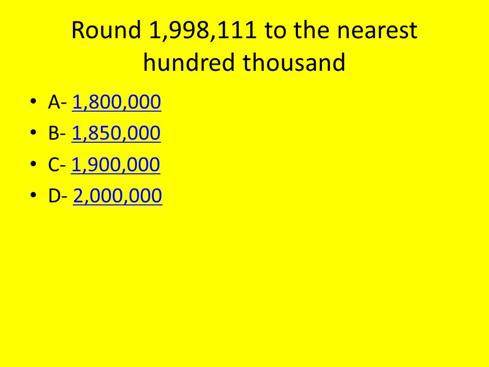 Round 1,998,111 to the nearest hundred thousand