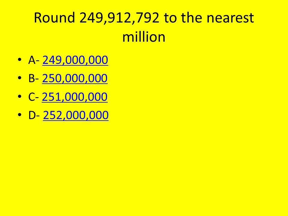 Round 249,912,792 to the nearest million