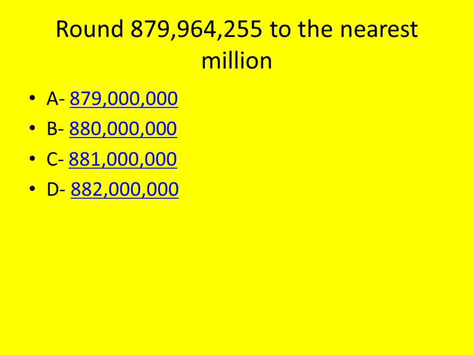 Round 879,964,255 to the nearest million